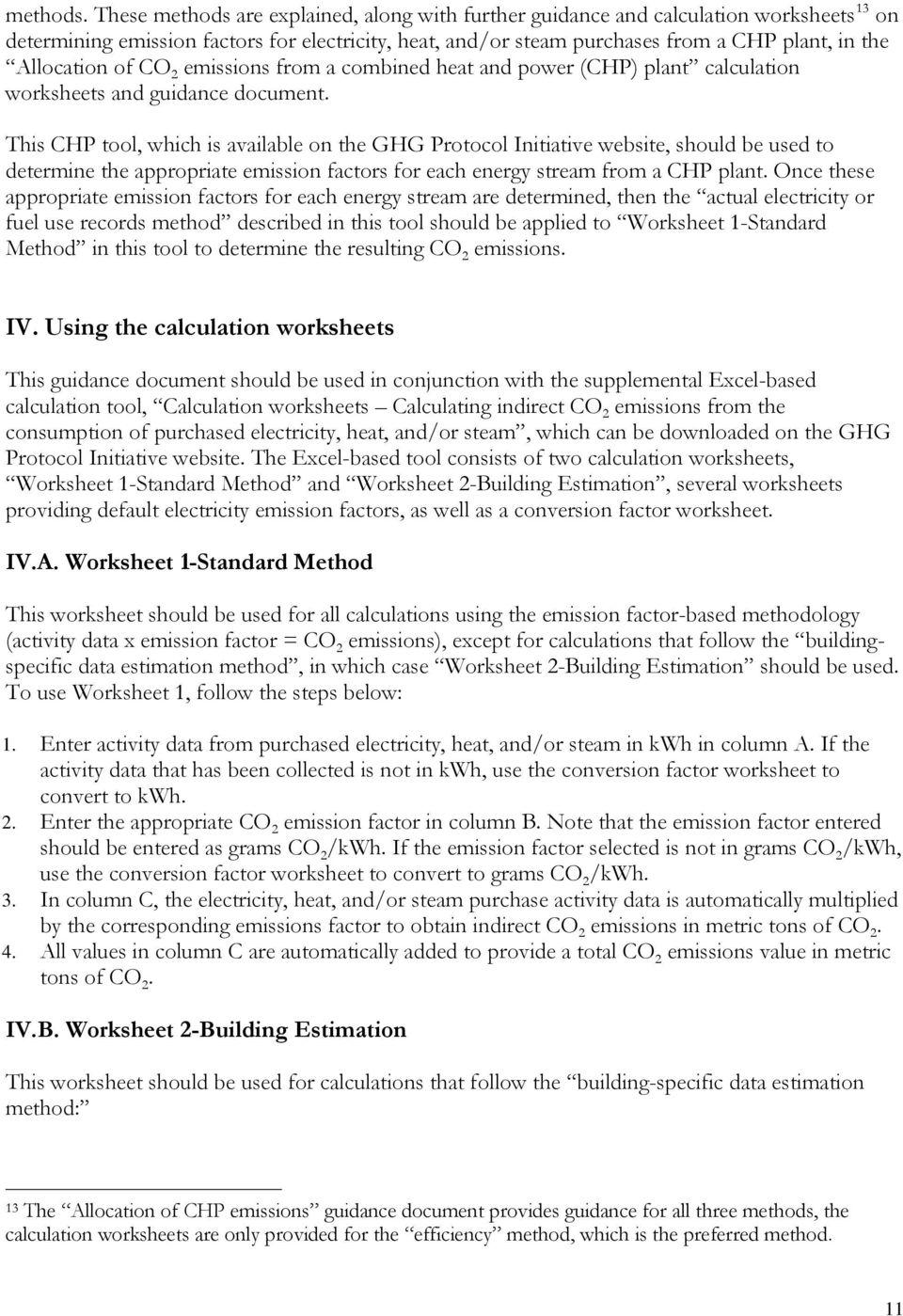 Allocation of CO 2 emissions from a combined heat and power (CHP) plant calculation worksheets and guidance document.
