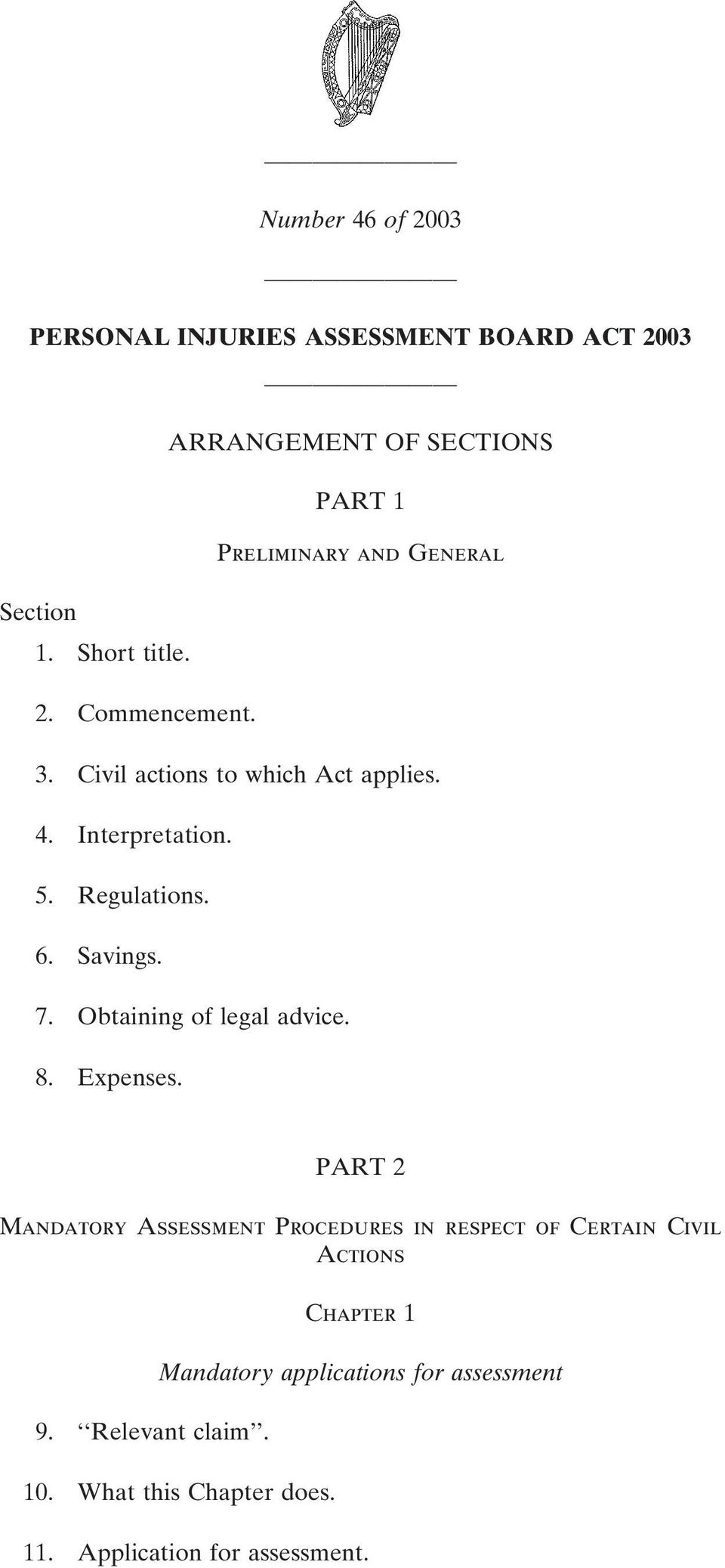 Savings. 7. Obtaining of legal advice. 8. Expenses.