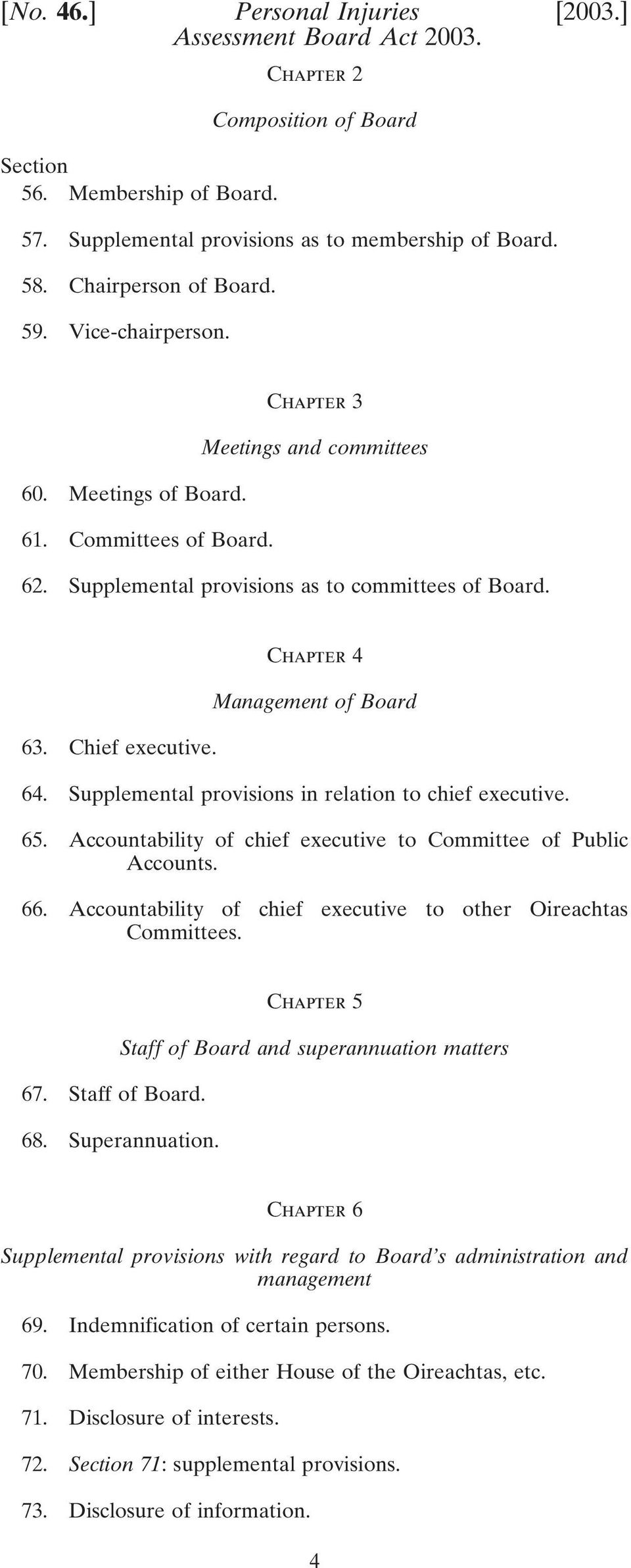 Chapter 4 Management of Board 64. Supplemental provisions in relation to chief executive. 65. Accountability of chief executive to Committee of Public Accounts. 66.