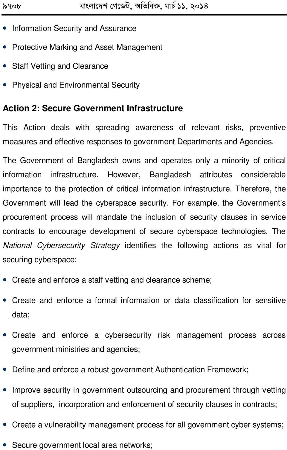 The Government of Bangladesh owns and operates only a minority of critical information infrastructure.
