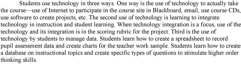The second use of technology is learning to integrate technology in instruction and student learning.