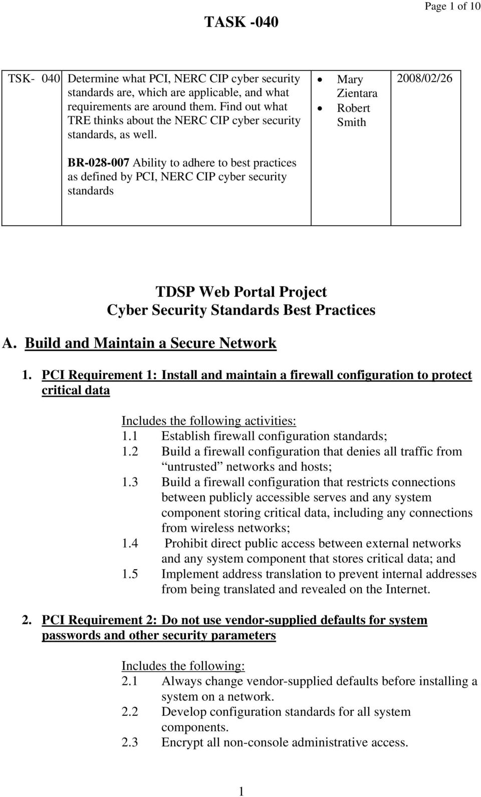 BR-028-007 Ability to adhere to best practices as defined by PCI, NERC CIP cyber security standards Mary Zientara Robert Smith 2008/02/26 TDSP Web Portal Project Cyber Security Standards Best