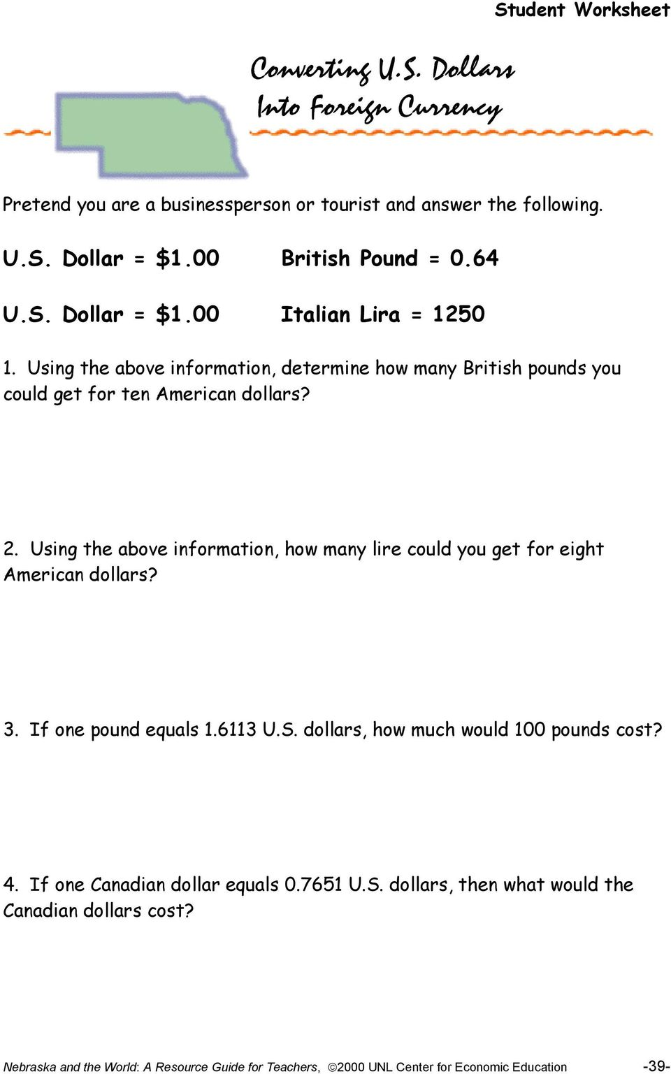 2. Using the above information, how many lire could you get for eight American dollars? 3. If one pound equals 1.6113 U.S. dollars, how much would 100 pounds cost? 4.