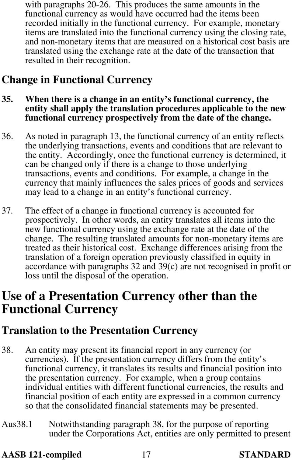 rate at the date of the transaction that resulted in their recognition. Change in Functional Currency 35.
