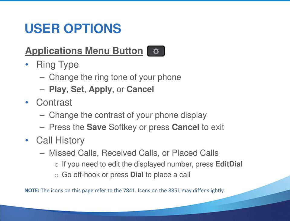 Missed Calls, Received Calls, or Placed Calls o If you need to edit the displayed number, press EditDial o Go