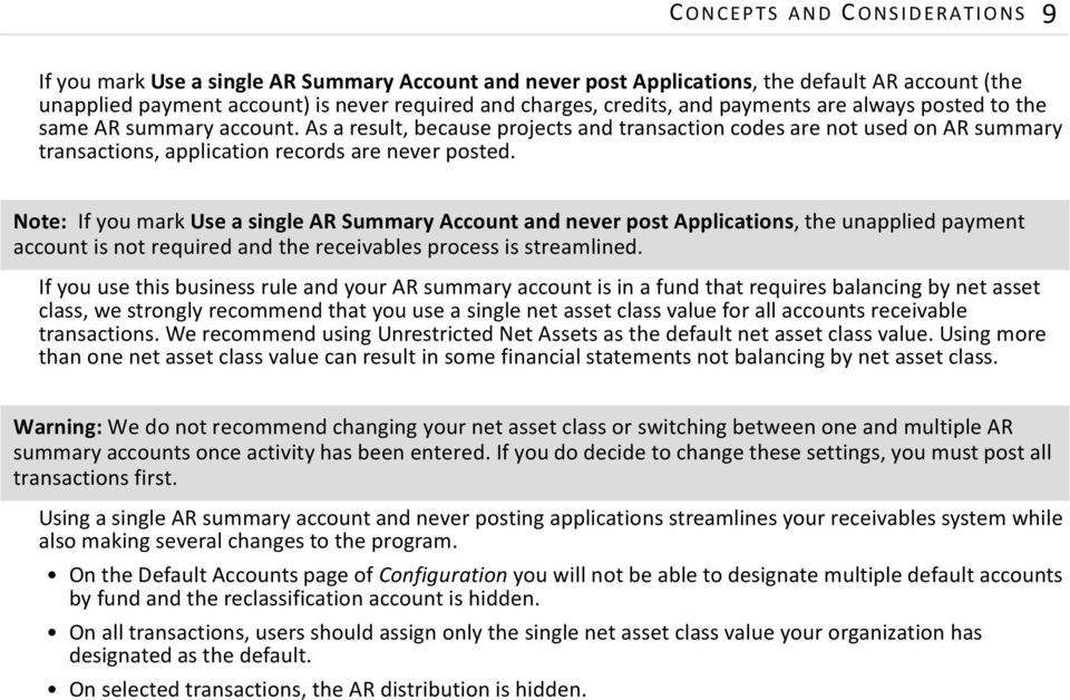 Note: If you mark Use a single AR Summary Account and never post Applications, the unapplied payment account is not required and the receivables process is streamlined.