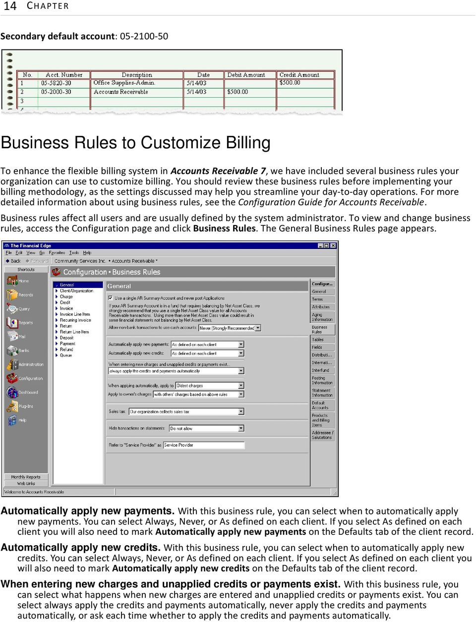 You should review these business rules before implementing your billing methodology, as the settings discussed may help you streamline your day-to-day operations.