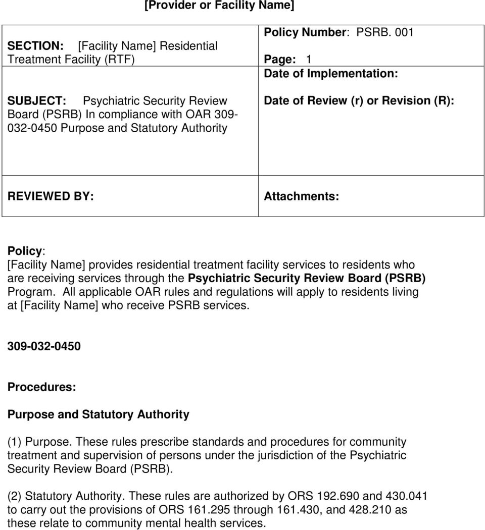 001 Page: 1 Date of Implementation: Date of Review (r) or Revision (R): REVIEWED BY: Attachments: Policy: [Facility Name] provides residential treatment facility services to residents who are