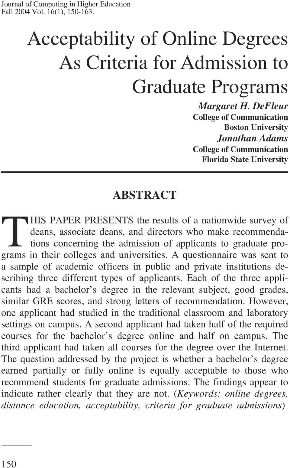 DeFleur College of Communication Boston University Jonathan Adams College of Communication Florida State University ABSTRACT THIS PAPER PRESENTS the results of a nationwide survey of deans, associate