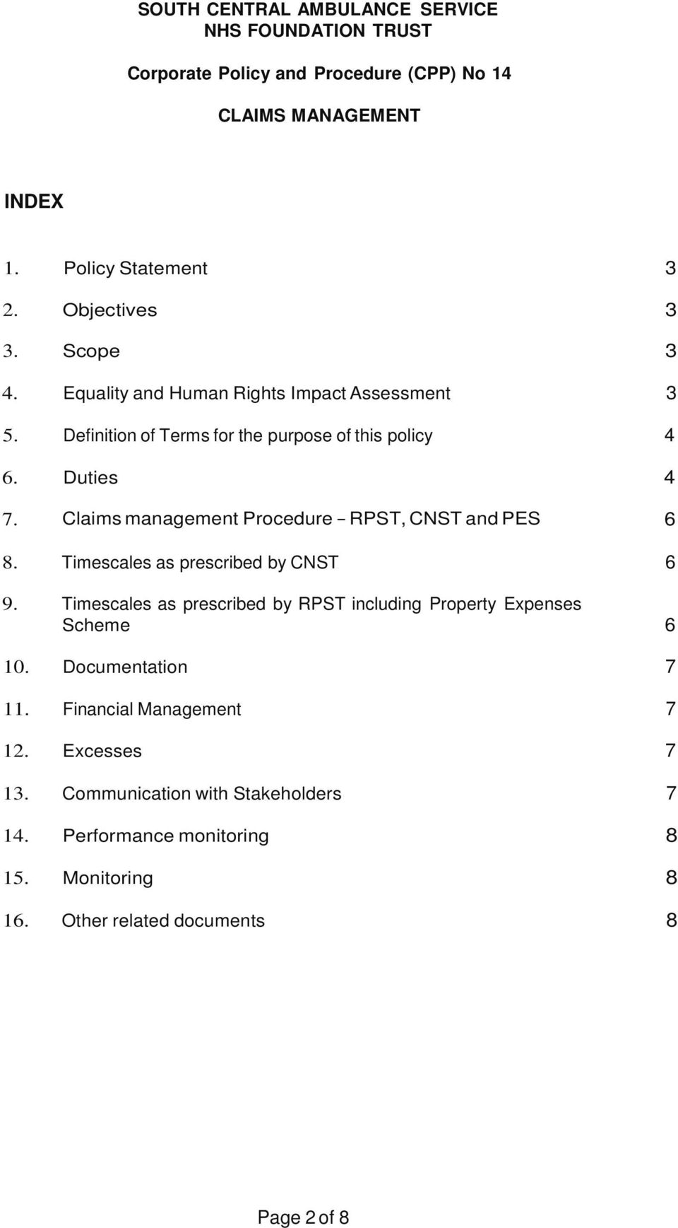 Claims management Procedure - RPST, CNST and PES 6 8. Timescales as prescribed by CNST 6 9.