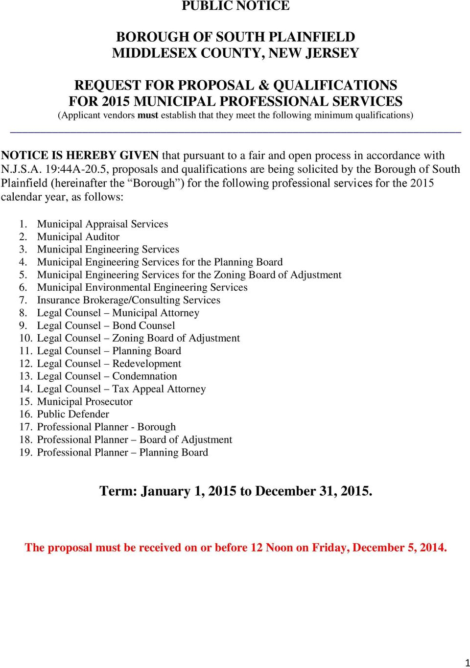 5, proposals and qualifications are being solicited by the Borough of South Plainfield (hereinafter the Borough ) for the following professional services for the 2015 calendar year, as follows: 1.