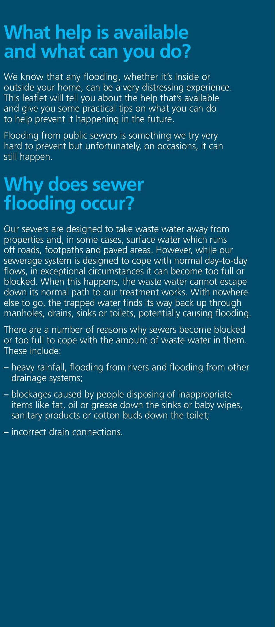 Flooding from public sewers is something we try very hard to prevent but unfortunately, on occasions, it can still happen. Why does sewer flooding occur?
