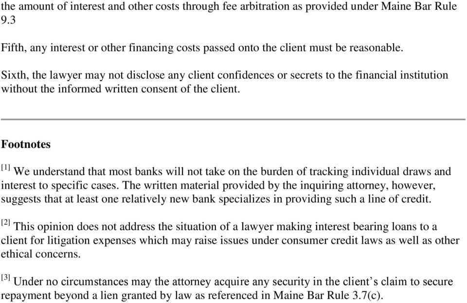 Footnotes [1] We understand that most banks will not take on the burden of tracking individual draws and interest to specific cases.