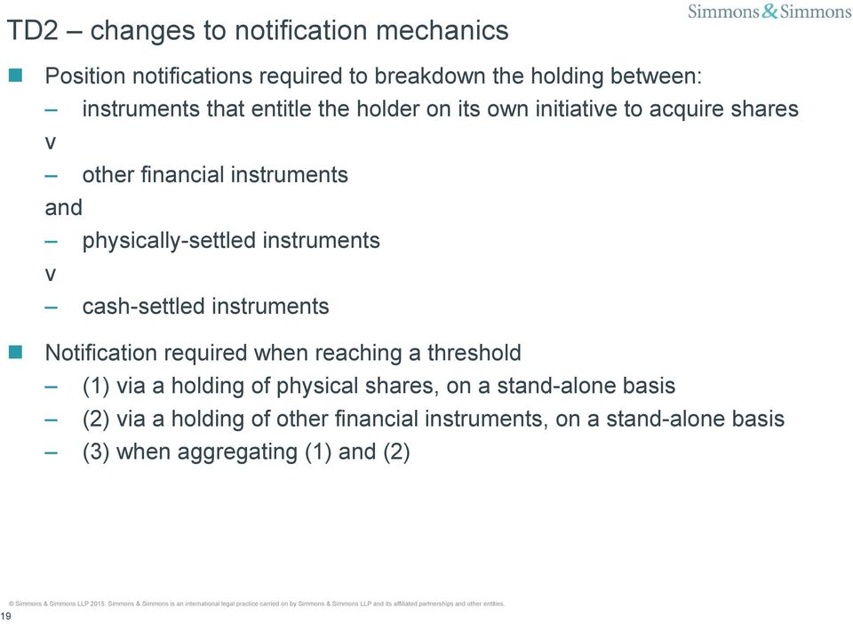 instruments v cash-settled instruments Notification required when reaching a threshold (1) via a holding of physical