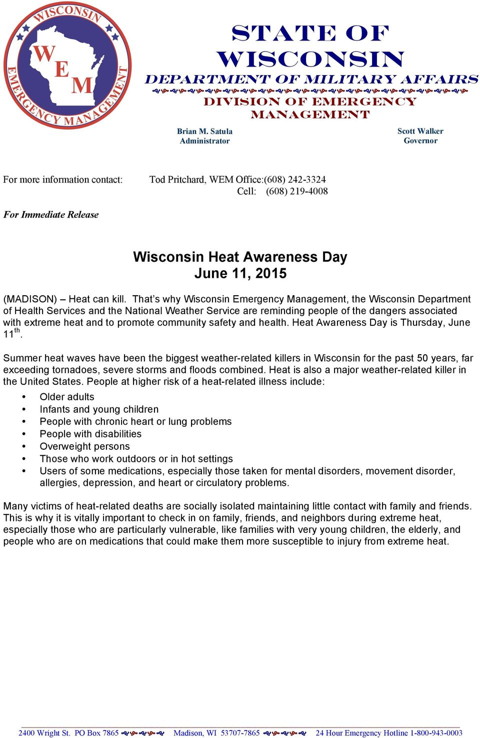 (MADISON) Heat can kill.