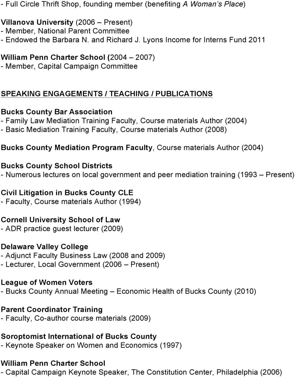 Law Mediation Training Faculty, Course materials Author (2004) - Basic Mediation Training Faculty, Course materials Author (2008) Bucks County Mediation Program Faculty, Course materials Author