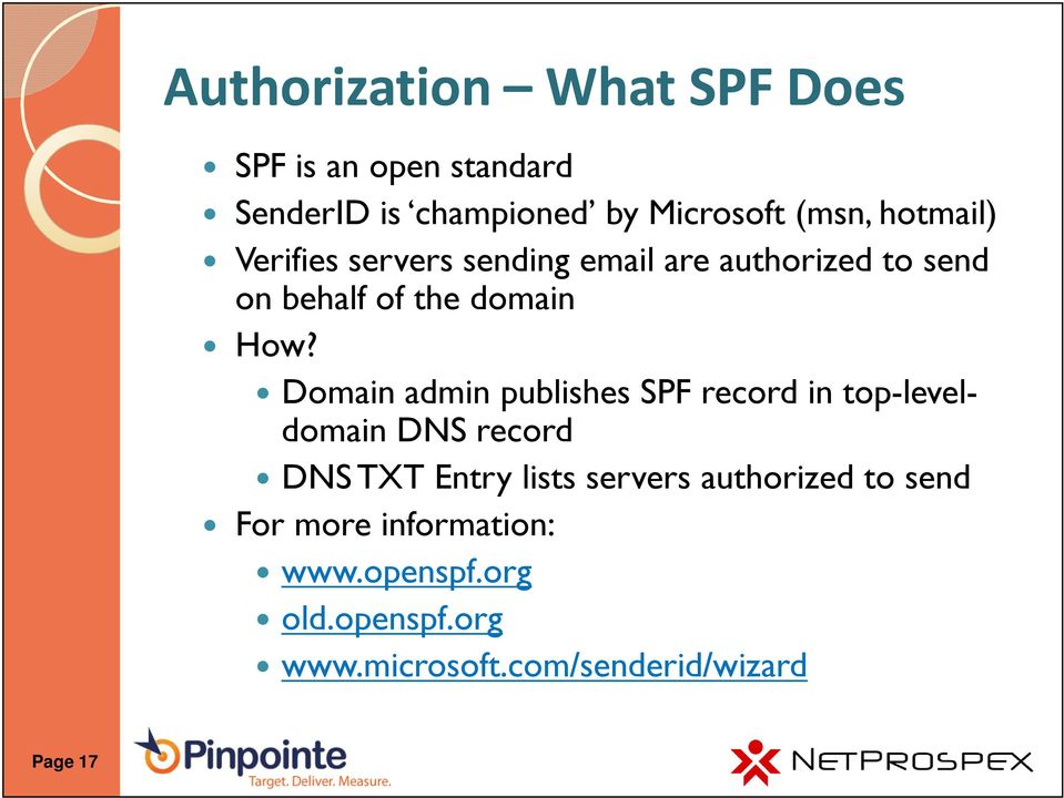 Domain admin publishes SPF record in top-leveldomain DNS record DNS TXT Entry lists servers