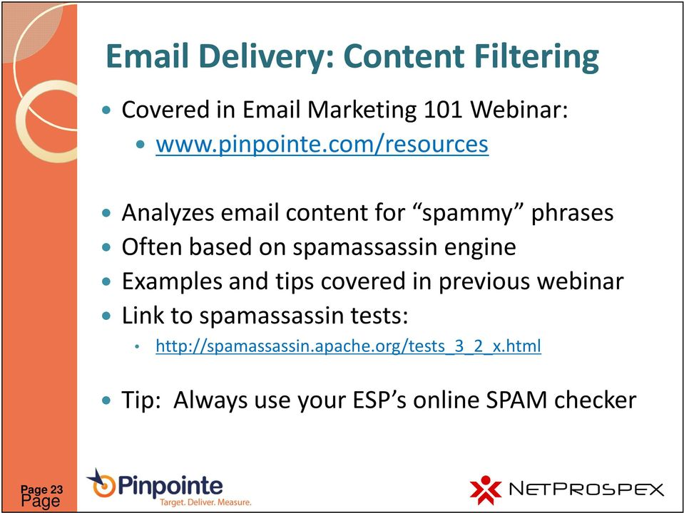 Examples and tips covered in previous webinar Link to spamassassintests: