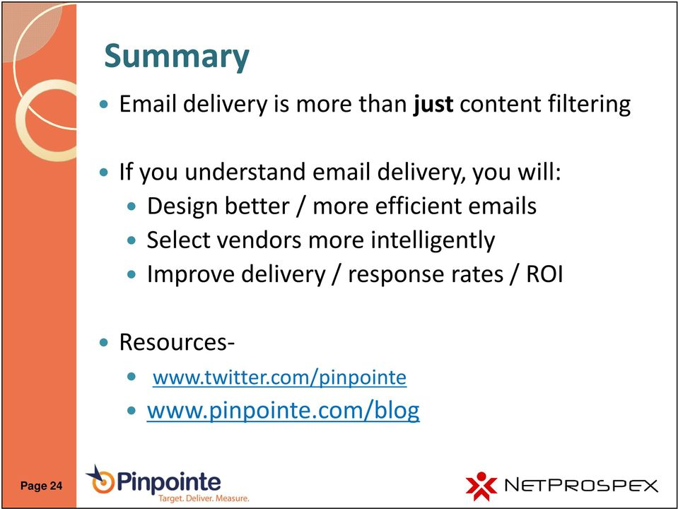 emails Select vendors more intelligently Improve delivery / response
