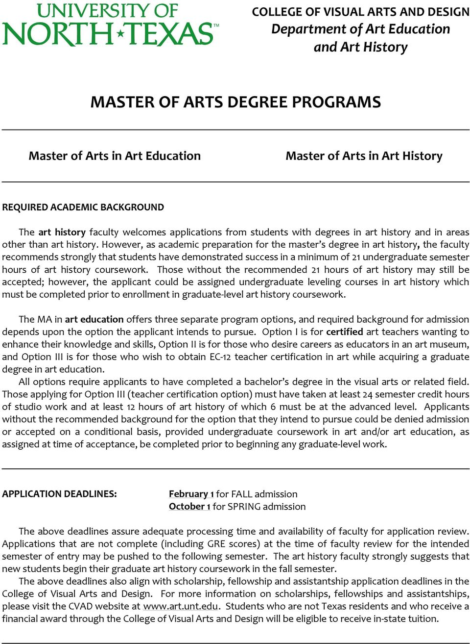 However, as academic preparation for the master s degree in art history, the faculty recommends strongly that students have demonstrated success in a minimum of 21 undergraduate semester hours of art