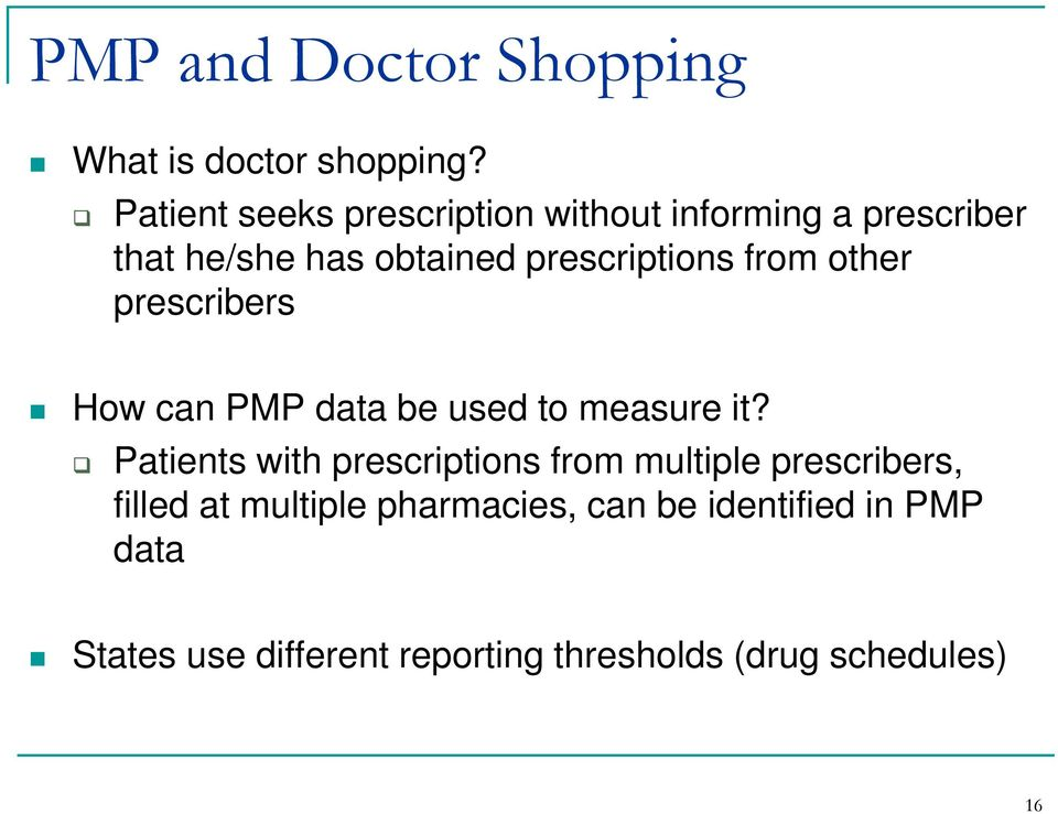 from other prescribers How can PMP data be used to measure it?