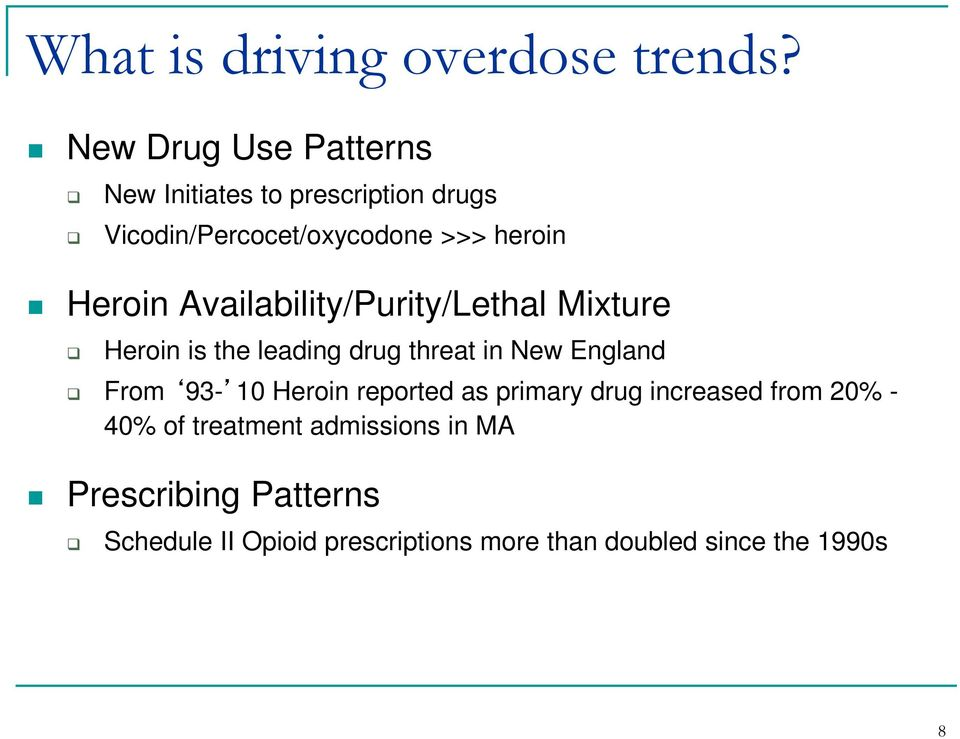 Heroin Availability/Purity/Lethal Mixture Heroin is the leading drug threat in New England From 93-10