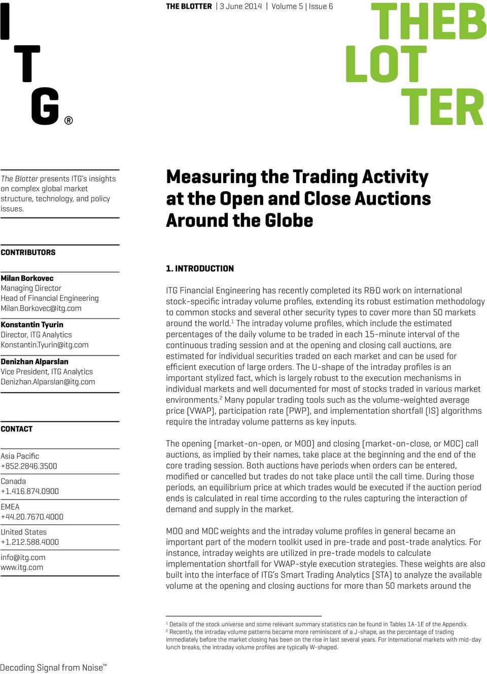 Measuring the Trading Activity at the Open and Close