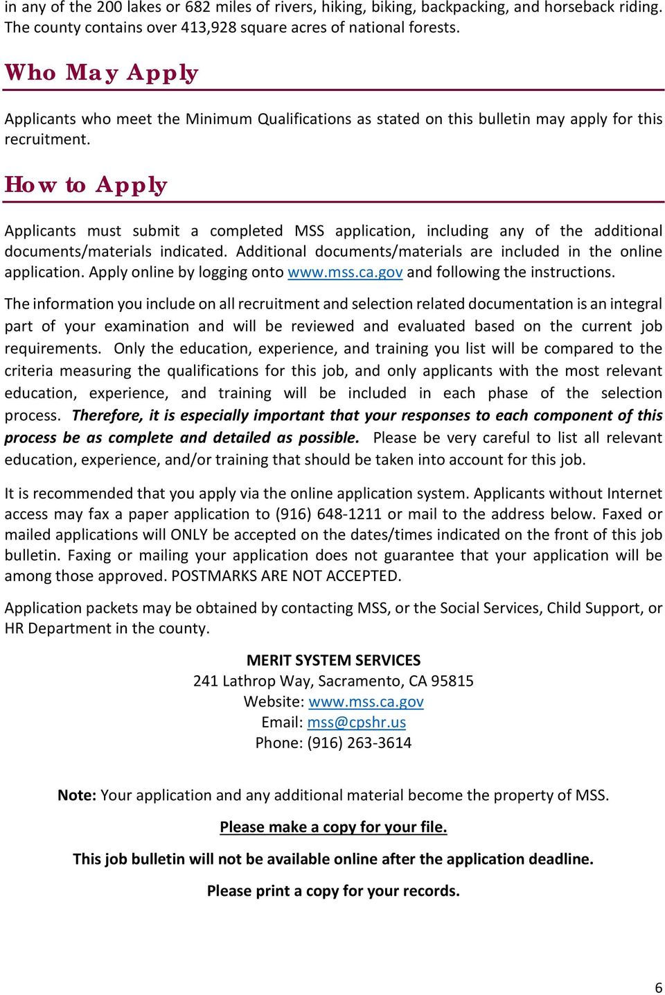 How to Apply Applicants must submit a completed MSS application, including any of the additional documents/materials indicated. Additional documents/materials are included in the online application.