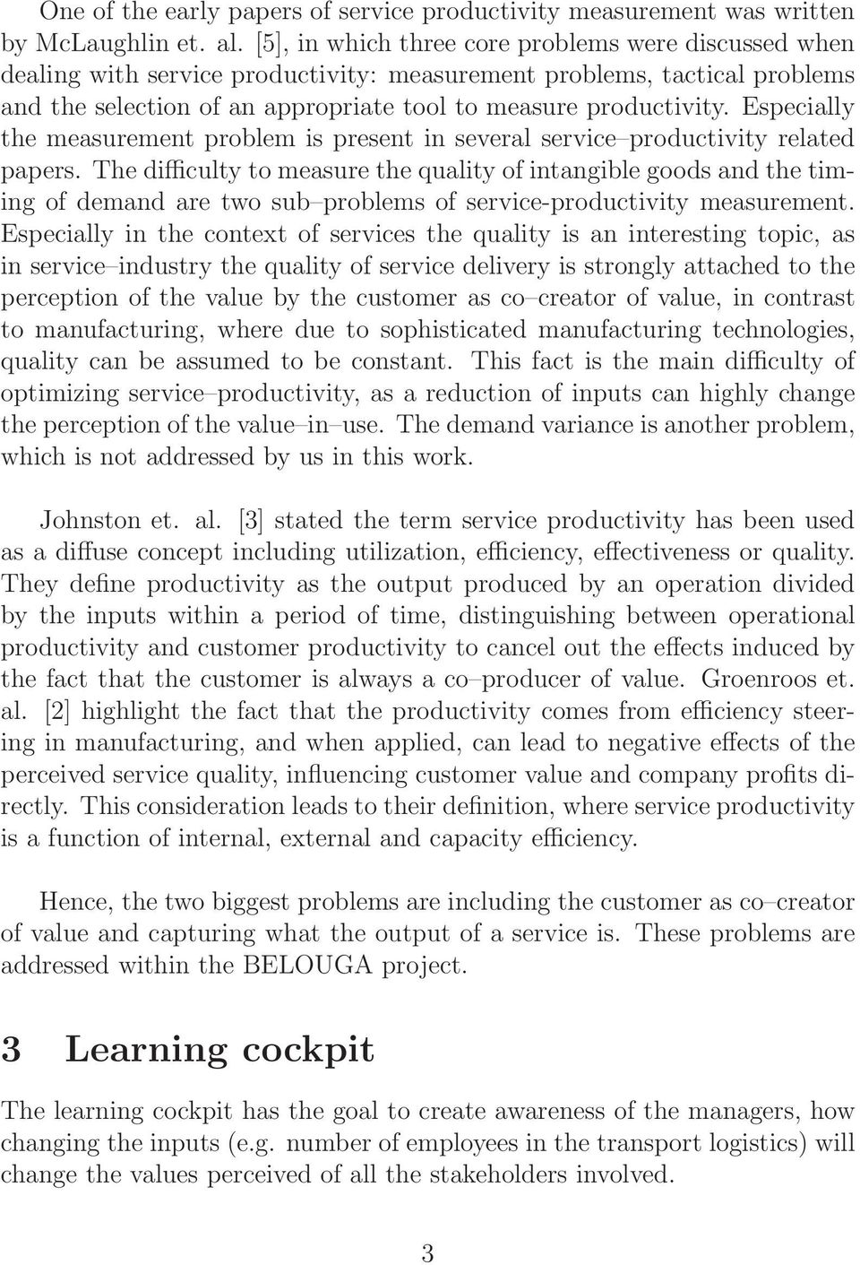 Especially the measurement problem is present in several service productivity related papers.