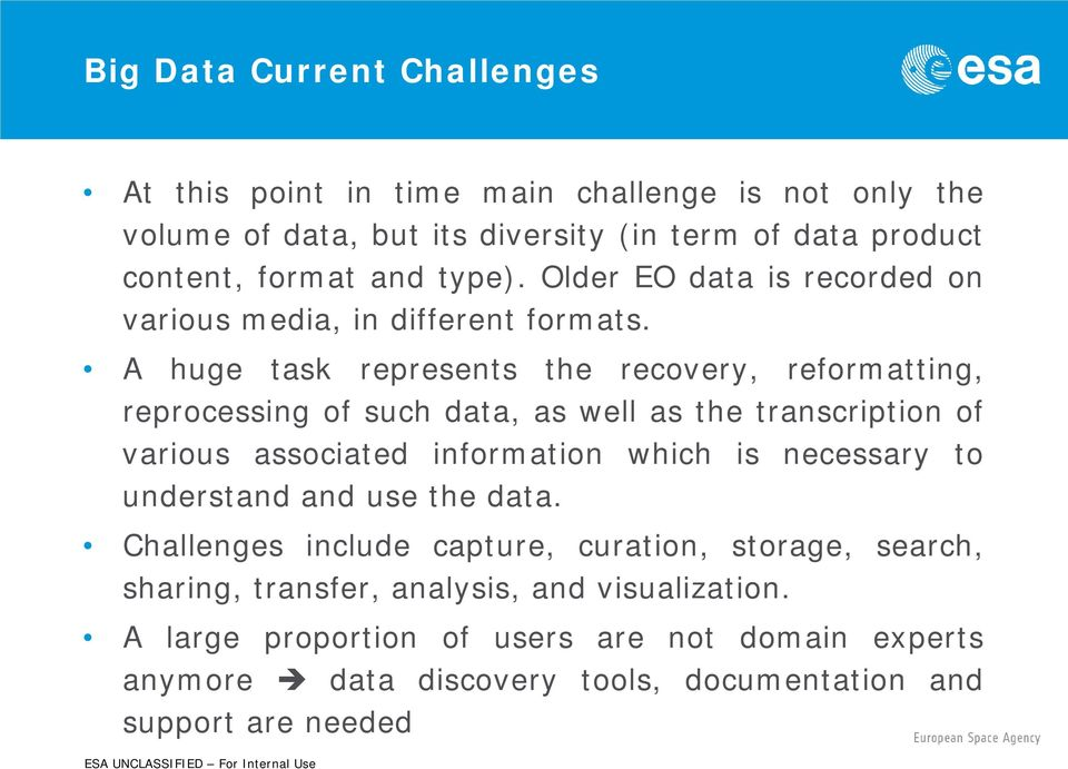 A huge task represents the recovery, reformatting, reprocessing of such data, as well as the transcription of various associated information which is necessary