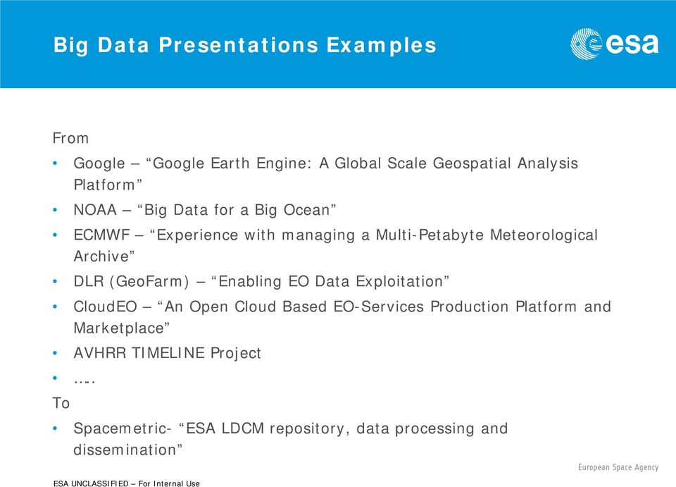 Archive DLR (GeoFarm) Enabling EO Data Exploitation CloudEO An Open Cloud Based EO-Services Production