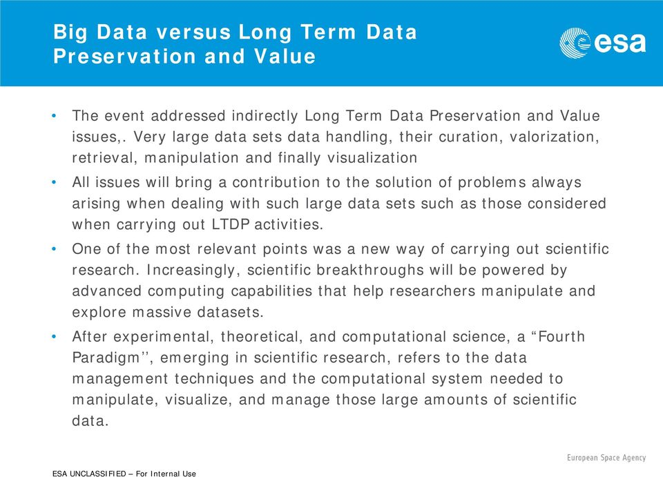 when dealing with such large data sets such as those considered when carrying out LTDP activities. One of the most relevant points was a new way of carrying out scientific research.