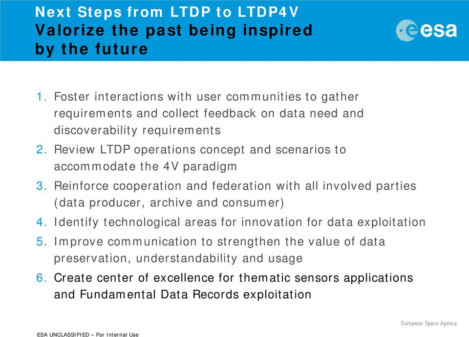Review LTDP operations concept and scenarios to accommodate the 4V paradigm 3.