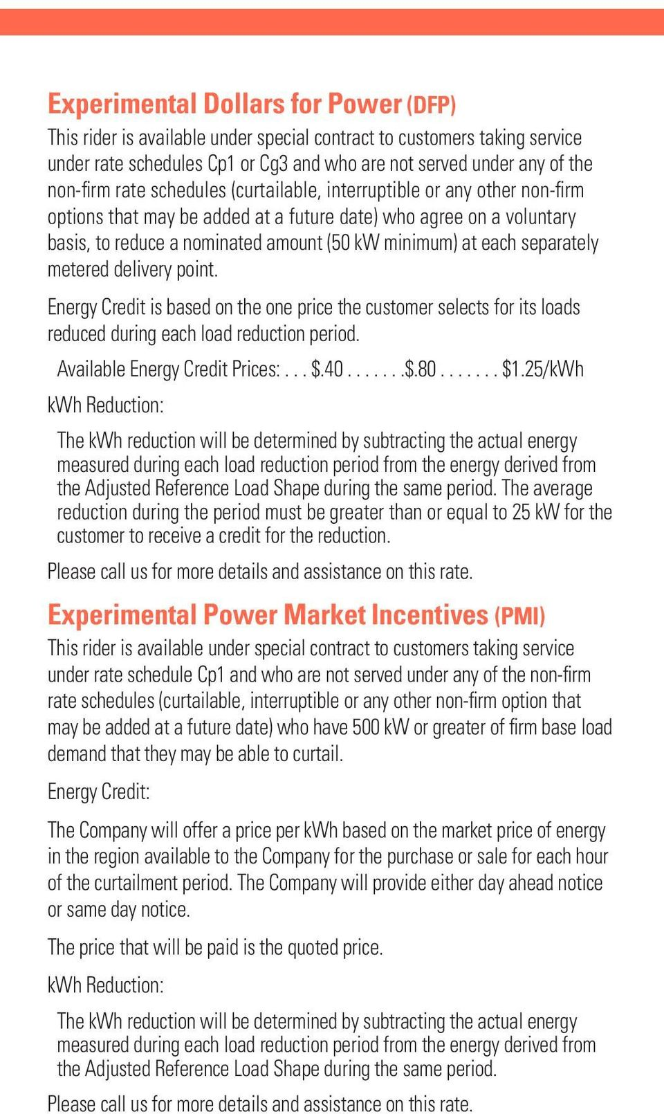 metered delivery point. Energy Credit is based on the one price the customer selects for its loads reduced during each load reduction period. Available Energy Credit Prices:... $.40.......$.80....... $1.