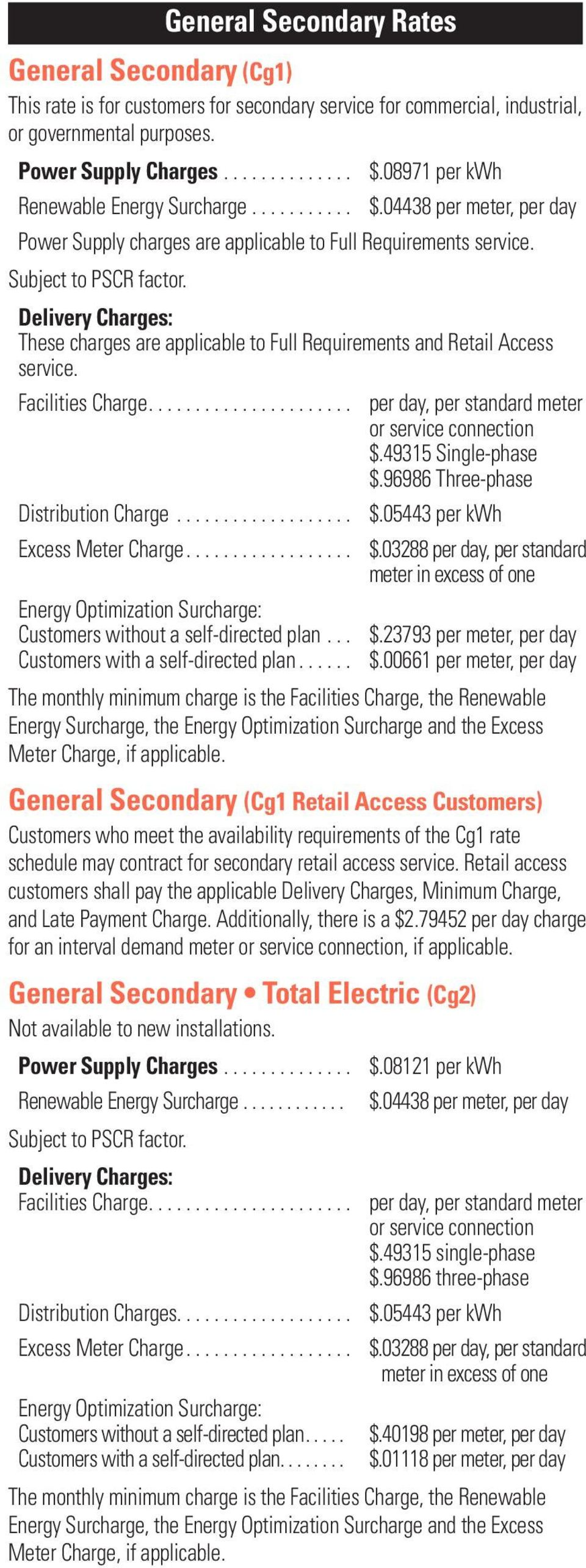 Delivery Charges: These charges are applicable to Full Requirements and Retail Access service. Facilities Charge... per day, per standard meter or service connection $.49315 Single-phase $.