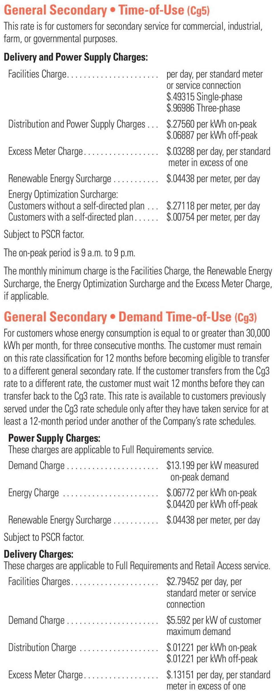 06887 per kwh off-peak Excess Meter Charge... $.03288 per day, per standard meter in excess of one Renewable Energy Surcharge... $.04438 per meter, per day Customers without a self-directed plan... $.27118 per meter, per day Customers with a self-directed plan.