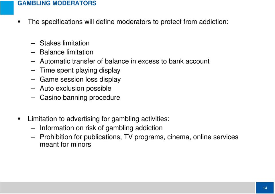 display Auto exclusion possible Casino banning procedure Limitation to advertising for gambling activities: