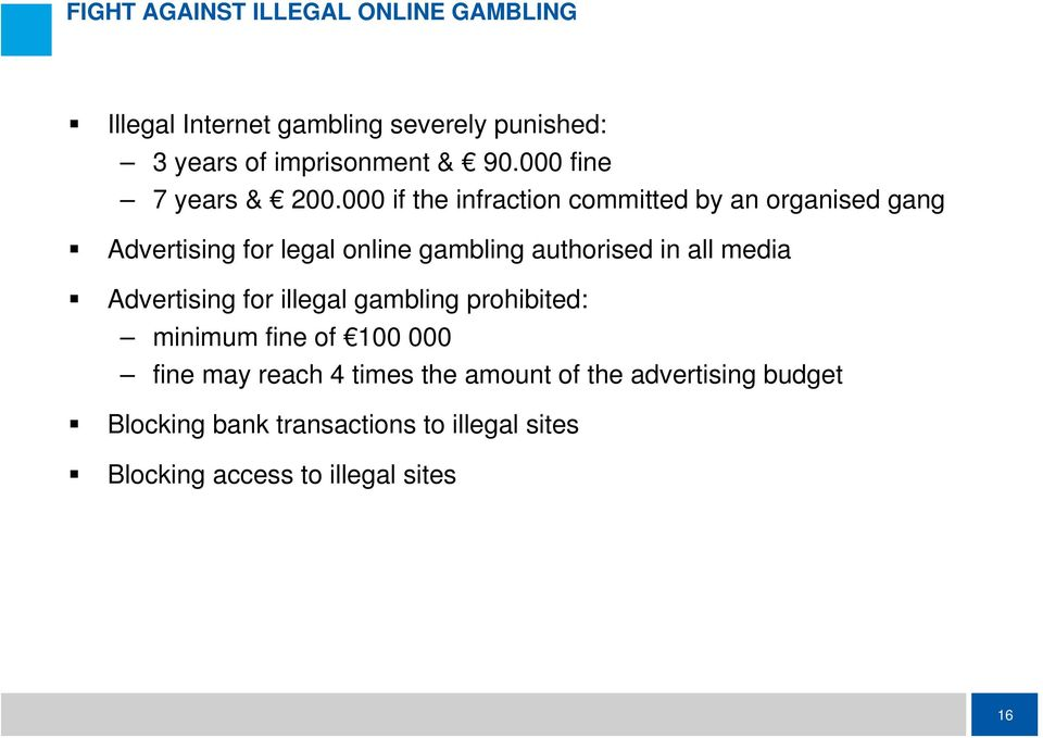000 if the infraction committed by an organised gang Advertising for legal online gambling authorised in all media
