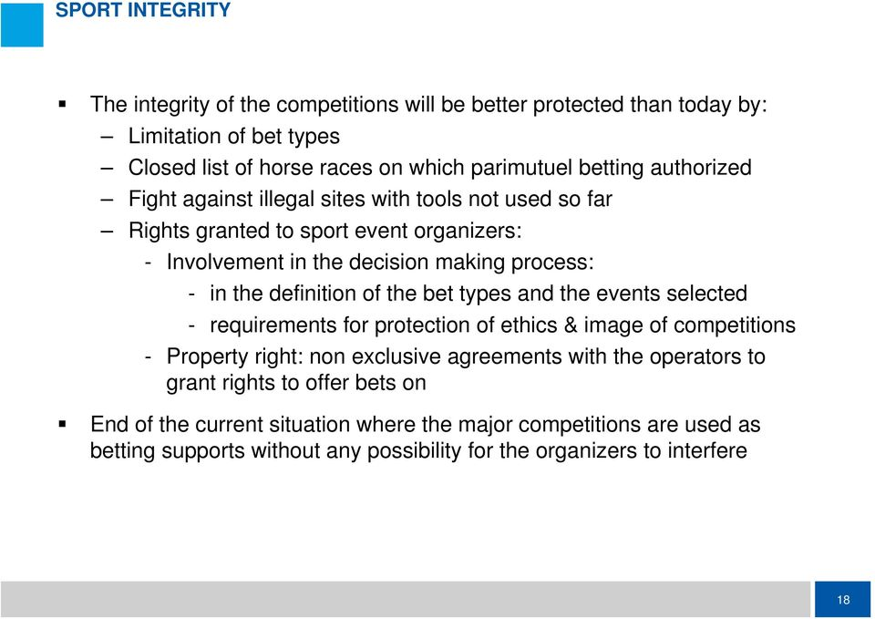 definition of the bet types and the events selected - requirements for protection of ethics & image of competitions - Property right: non exclusive agreements with the