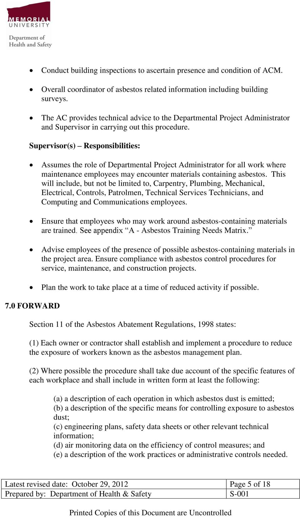 0 FORWARD Assumes the role of Departmental Project Administrator for all work where maintenance employees may encounter materials containing asbestos.
