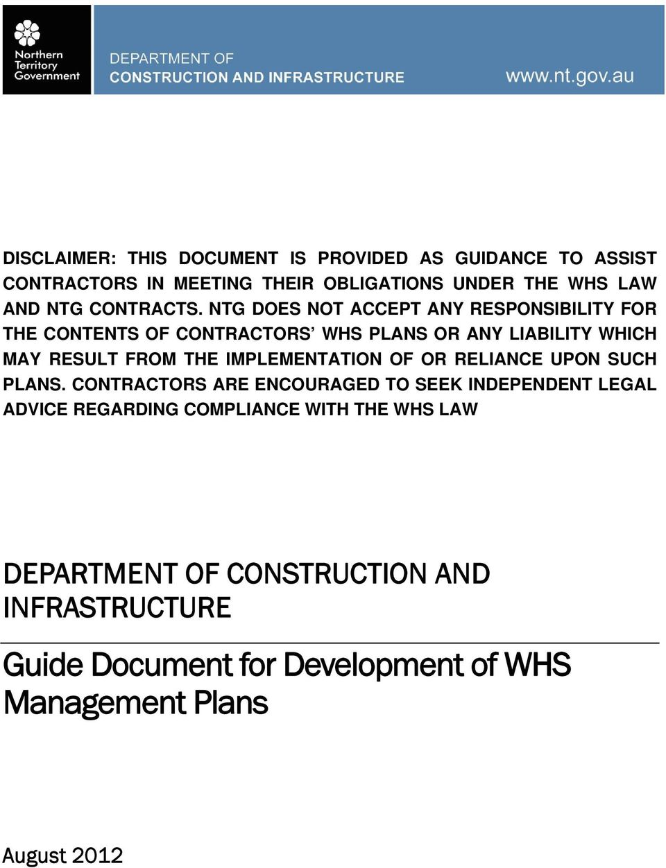NTG DOES NOT ACCEPT ANY RESPONSIBILITY FOR THE CONTENTS OF CONTRACTORS WHS PLANS OR ANY LIABILITY WHICH MAY RESULT FROM THE