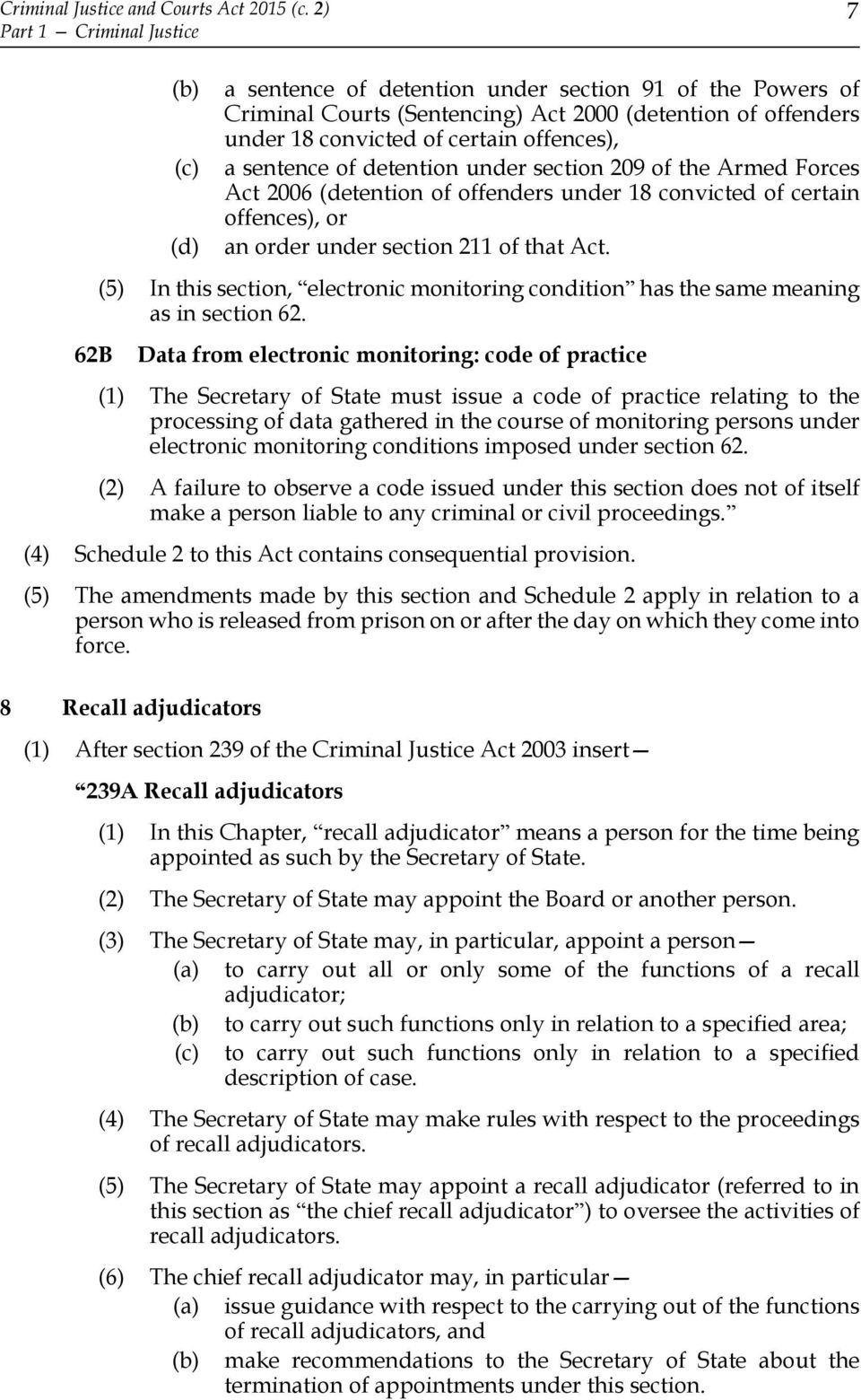 offences), a sentence of detention under section 209 of the Armed Forces Act 2006 (detention of offenders under 18 convicted of certain offences), or an order under section 211 of that Act.
