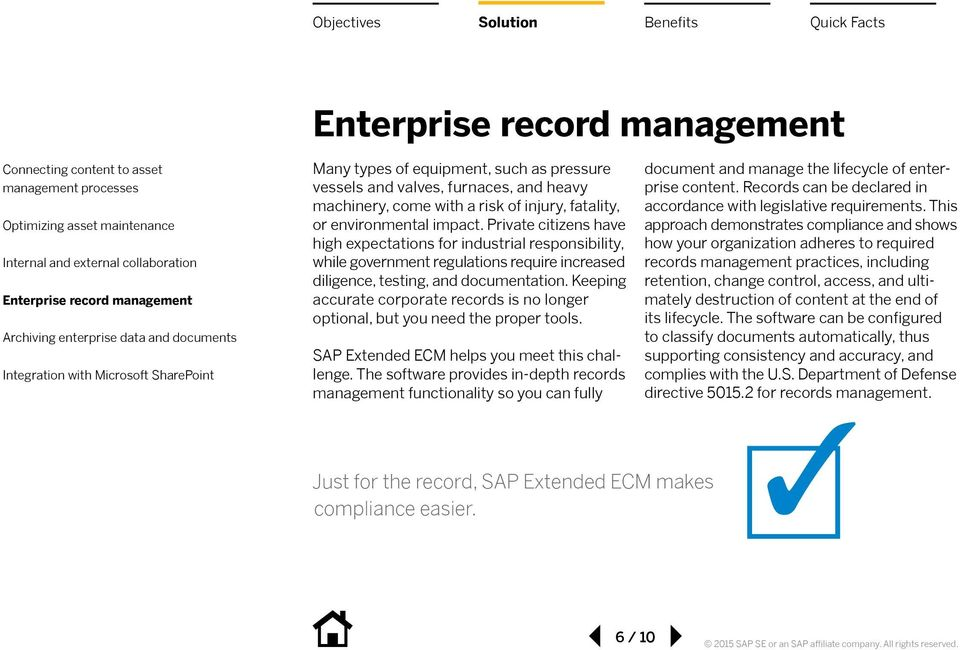 Keeping accurate corporate records is no longer optional, but you need the proper tools. SAP Extended ECM helps you meet this challenge.