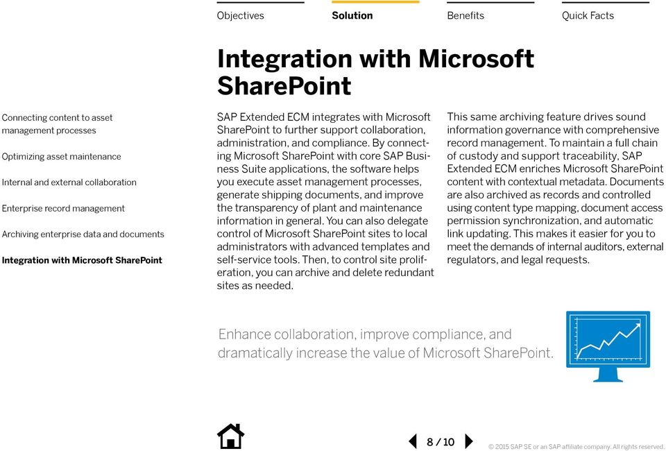 information in general. You can also delegate control of Microsoft SharePoint sites to local administrators with advanced templates and self-service tools.