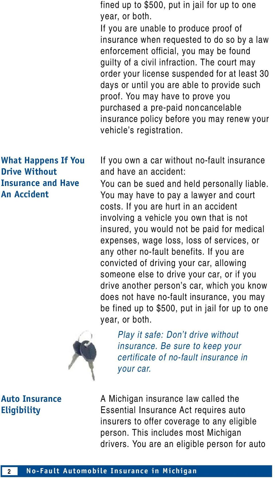 The court may order your license suspended for at least 30 days or until you are able to provide such proof.