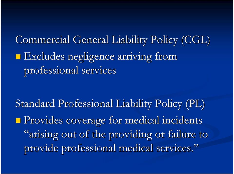 Liability Policy (PL) Provides coverage for medical incidents