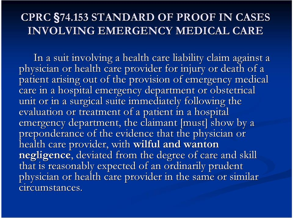 patient arising out of the provision of emergency medical care in a hospital emergency department or obstetrical unit or in a surgical suite immediately following the evaluation or