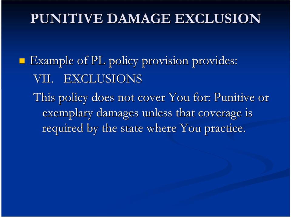 EXCLUSIONS This policy does not cover You for: