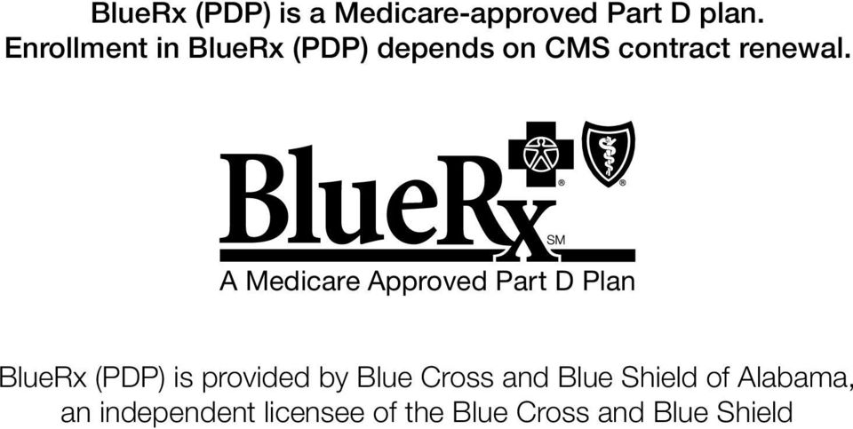 A Medicare Approved Part D Plan BlueRx (PDP) is provided by Blue