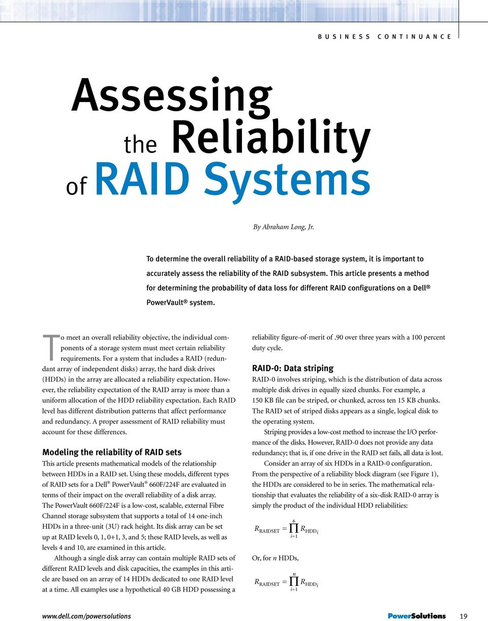 This article presents a method for determining the probability of data loss for different RAID configurations on a Dell PowerVault system.
